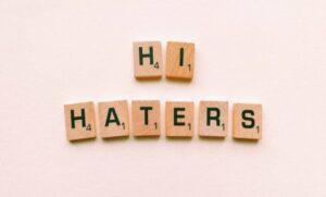 """Hi Haters"" layed down with scrabble letters"